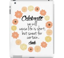 Dave Matthews Band Celebrate Quote iPad Case/Skin