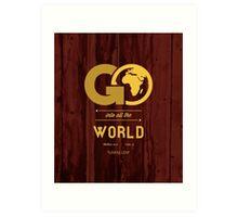 GO Into All The World Art Print