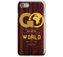 GO Into All The World iPhone Case/Skin