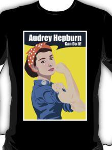 Audrey Hepburn can do it T-Shirt