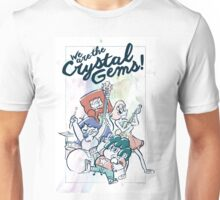 We Are The Crystal Gems Unisex T-Shirt