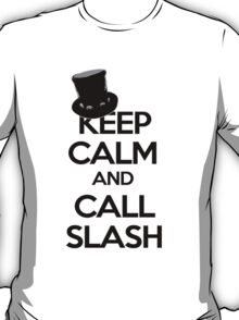 Keep Calm and Call Slash T-Shirt
