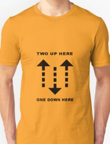 2 up and 1 down Unisex T-Shirt