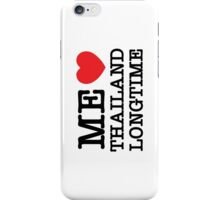 ME LOVE THAILAND LONGTIME iPhone Case/Skin