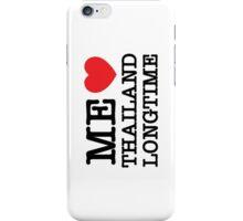 ME LOVE THAILAND LONGTIME iPhone Case/Skin
