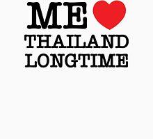 ME LOVE THAILAND LONGTIME Unisex T-Shirt