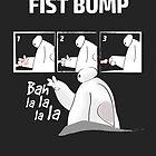 How to fist bump! by sovlful