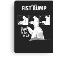 How to fist bump! Canvas Print