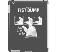 How to fist bump! iPad Case/Skin