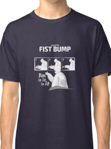 How to fist bump! Classic T-Shirt