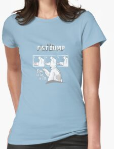 How to fist bump! Womens Fitted T-Shirt