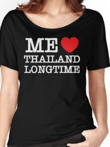 ME LOVE THAILAND LONGTIME Women's Relaxed Fit T-Shirt