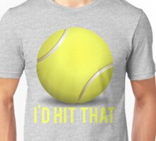 I'd Hit That Tennis Unisex T-Shirt