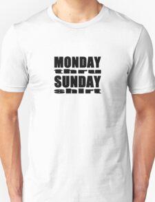 Monday - Sunday Shirt Unisex T-Shirt