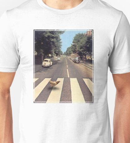 Why did the chicken cross THE road? Unisex T-Shirt