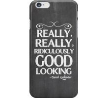 Really, really, ridiculously good looking (Zoolander). iPhone Case/Skin