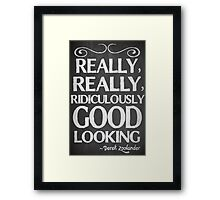 Really, really, ridiculously good looking (Zoolander). Framed Print