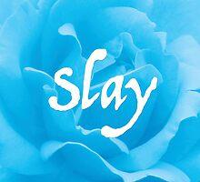 """""""Slay"""" on Blue Flower by jrickard"""
