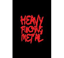Heavy Fxxking Metal Photographic Print