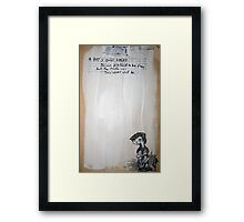 You can pretend to be free, but you never will be... Framed Print