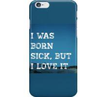 Born Sick iPhone Case/Skin