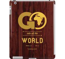 GO Into All The World iPad Case/Skin