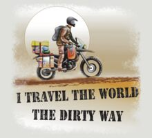 I Travel the World the Dirty Way by Frederic Charpentier