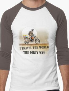 I Travel the World the Dirty Way Men's Baseball ¾ T-Shirt