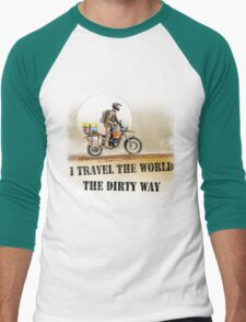 I Travel the World the Dirty Way Men's Baseball ¾ T-Shirt