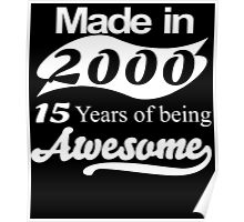 Made in 2000... 15Years of being Awesome Poster