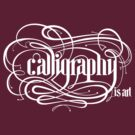 Calligraphy is Art by Charlize Cape
