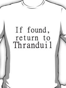 If found, return to Thranduil T-Shirt