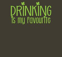 Drinking is my FAVOURITE  funny beer St Patricks day green design Unisex T-Shirt