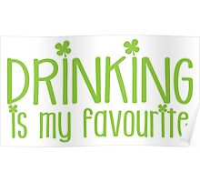 Drinking is my FAVOURITE  funny beer St Patricks day green design Poster