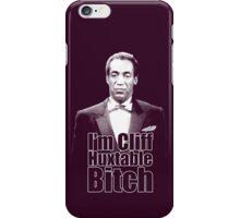 I'm Cliff Huxtable B*tch iPhone Case/Skin