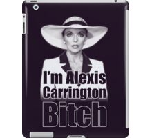 I'm Alexis Carrington B*tch iPad Case/Skin