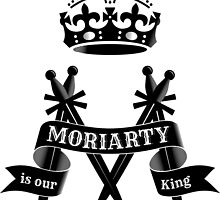Moriarty is our King by AAA-Ace