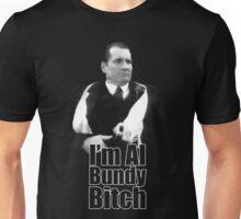 I'm Al Bundy B*tch Unisex T-Shirt