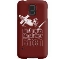 I'm Angus MacGyver B*tch Samsung Galaxy Case/Skin