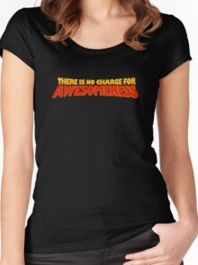 There Is No Charge For Awesomeness Women's Fitted Scoop T-Shirt
