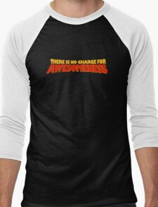 There Is No Charge For Awesomeness Men's Baseball ¾ T-Shirt