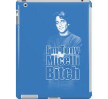 I'm Tony Micelli B*tch iPad Case/Skin