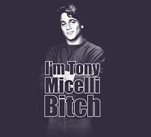 I'm Tony Micelli B*tch Unisex T-Shirt