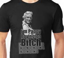 I'm Pappy Boyington B*tch Unisex T-Shirt