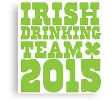 IRISH DRINKING TEAM 2015 Canvas Print