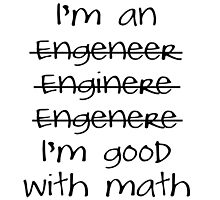 I'm an Engineer by Orce