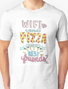 WiFi & Pizza are My Best Friends  Unisex T-Shirt