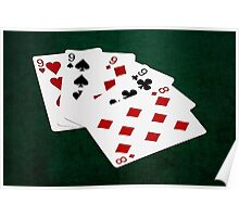 Poker Hands - Four Of A Kind - Nines and Eight Poster