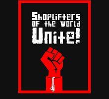 Shoplifters of the World, Unite! (2) Unisex T-Shirt