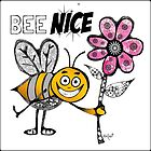 Always Bee Nice  by themighty